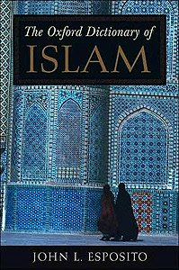 The Oxford Dictionary of Islam  HB