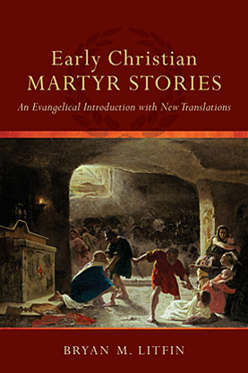 Early Christian Martyrs - 9780801049583