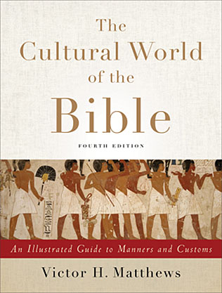 Cultural World of the Bible, Fourth Edition