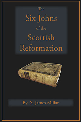 The Six Johns of the Scottish Reformation