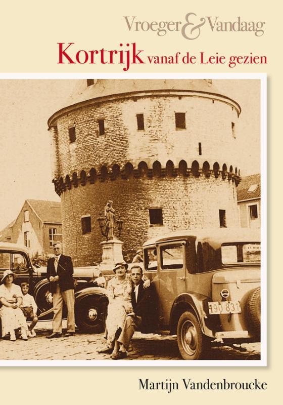 Kortrijk - Vroeger en vandaag