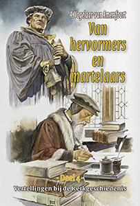 Van hervormers en martelaars 4