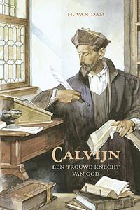 Calvijn, een trouwe knecht van God