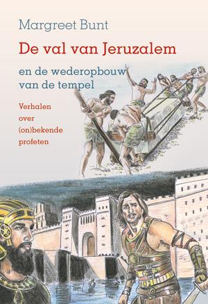 De val van Jeruzalem en de wederopbouw van de tempel