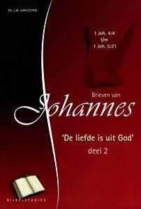 De liefde is uit God - Brieven van Johannes deel 2