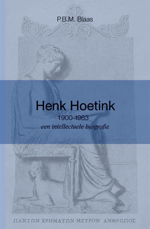 Henk Hoetink (1900-1963), een intellectuele biografie