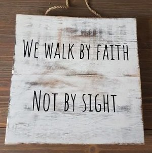 We walk by faith not by sight - tekstbord