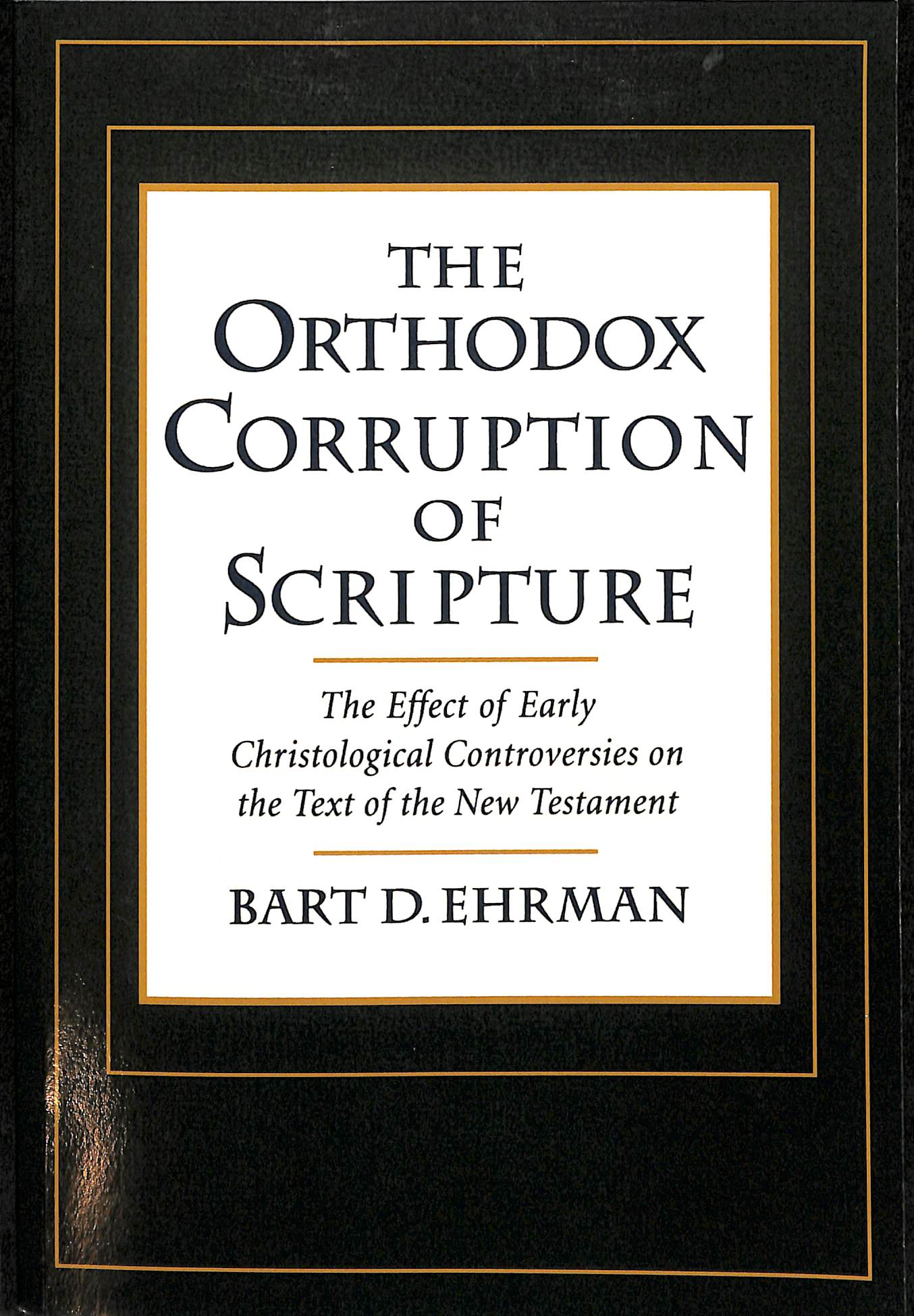 The Orthodox Corruption of Scripture (2e hands)