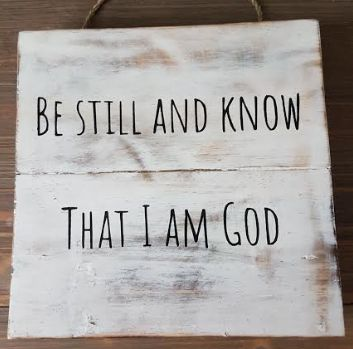 Be still and know that I am God - tekstbord