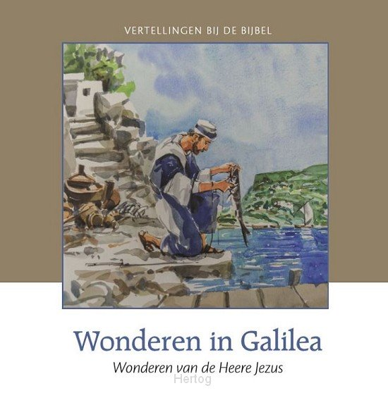 Wonderen in Galilea - NT deel 4