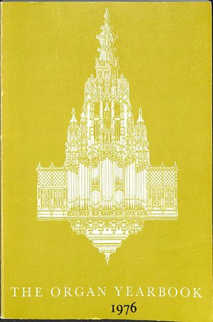 The organ yearbook 1976: a journal for the players & historians of keyboard instruments - deel 7