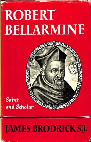 Robert Bellarmine: saint and scholar